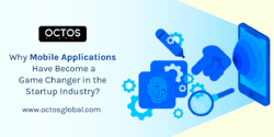 Why Mobile Applications Have Become a Game Changer in the Startup Industry?