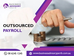 Select The Top Business Advisors in Perth For The Outsourcing Payroll Services