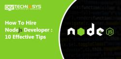 How to Hire Dedicated NodeJS Developer?