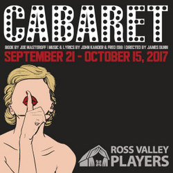 CABARET Presented by Ross Valley Players