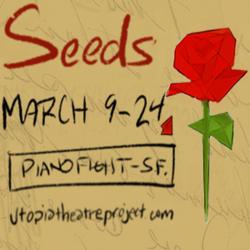 Utopia Theatre Project presents Seeds