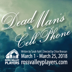 Dead Man's Cell Phone presented by Ross Valley Players