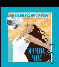 Mountain Play - Mamma Mia