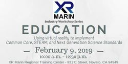 XR Marin Education Workshop: Using virtual reality to implement Common Core, STE