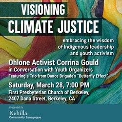 Visioning Climate Justice:  Embracing the wisdom of Indigenous leadership and yo
