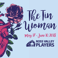 The Tin Woman Presented by Ross Valley Players