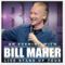 Bill Maher - Live Stand-up Tour